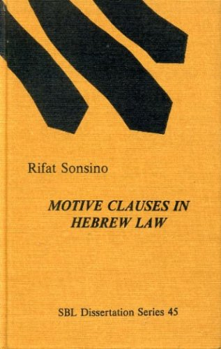 9780891303176: Motive Clauses in Hebrew Law: Biblical Forms and Near Eastern Parallels (Dissertation series)