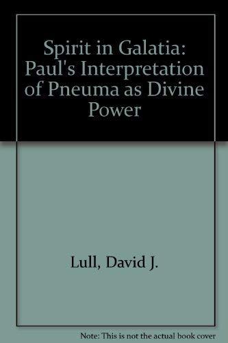 9780891303688: The Spirit in Galatia: Paul's Interpretation of Pneuma As Divine Power