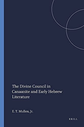 9780891303800: The Assembly of the Gods: The Divine Council in Canaanite and Early Hebrew Literature (Harvard Semitic Monographs #24)