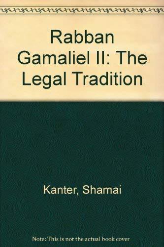 Rabban Gamaliel Ii, the Legal Traditions (Brown Judaic studies): Kanter, Shamai