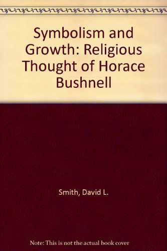 9780891304104: Symbolism and Growth: Religious Thought of Horace Bushnell