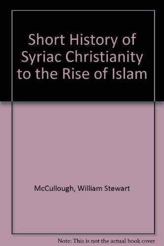 9780891304548: Short History of Syriac Christianity to the Rise of Islam