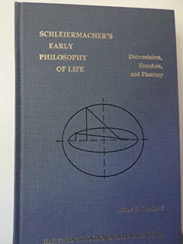 9780891305071: Schleiermacher's Early Philosophy of Life: Determinism, Freedom, and Phantasy (Harvard Theological Studies XXXIII)