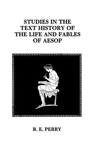 Studies in the Text History of the: Perry, B. E.