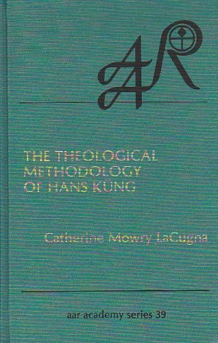 9780891305460: The Theological Methodology of Hans Kung (American Academy of Religion Academy Series)