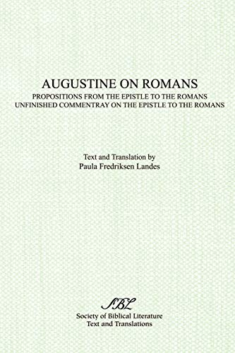 9780891305835: Augustine on Romans: Propositions from the Epistle to the Romans and Unfinished Commentary on the Epistles to the Romans