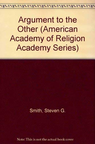 9780891305972: Argument to the Other: Reason Beyond Reason in the Thought of Karl Barth and Emmanuel Levinas (American Academy of Religion Academy Series, No. 42)