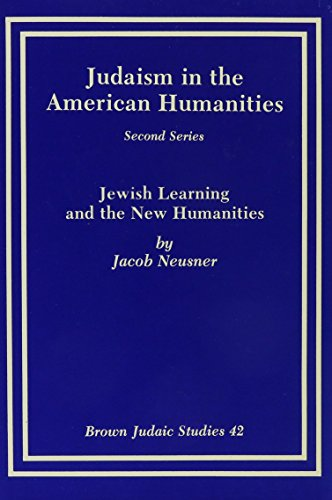 Judaism in the American Humanities, Second Series: Neusner, Jacob