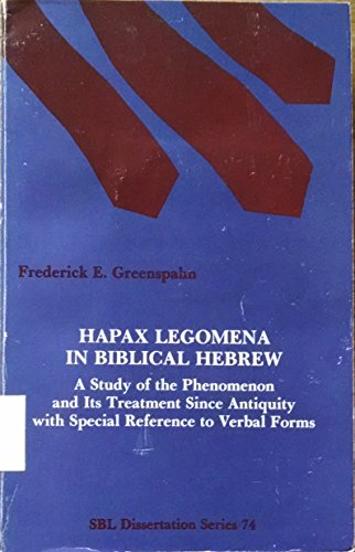 Hapax Legomena in Biblical Hebrew. A Study of the Phenomenon and Its Treatment Since Antiquity With...
