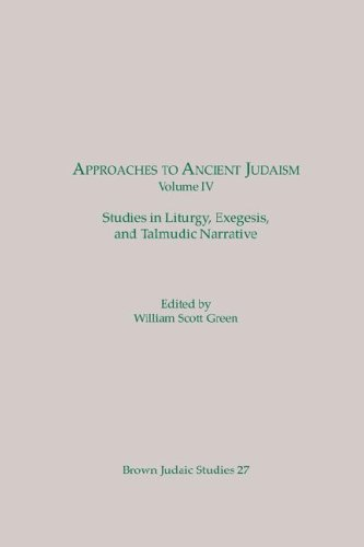 Approaches to Ancient Judaism Vol 4: Green, Willaim Scott.