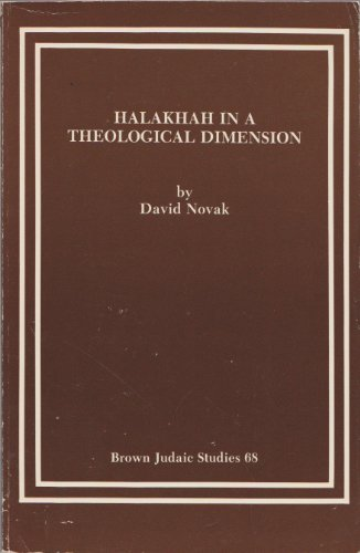 9780891307570: Halakhah in a Theological Dimension: Essays on the Interpenetration of Law & Theology in Judaism