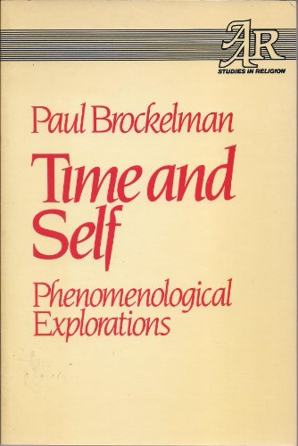 Time and Self: Phenomenological Explorations (AAR Studies in Religion): Brockelman, Paul T.