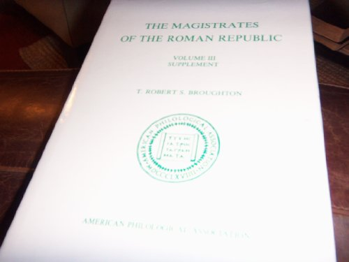 Supplement to The Magistrates of the Roman: T. Robert S.