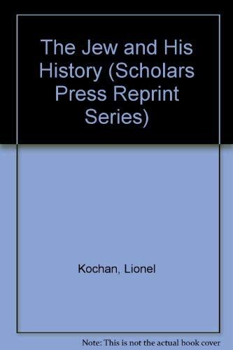 9780891308218: The Jew and His History (SCHOLARS PRESS REPRINT SERIES)