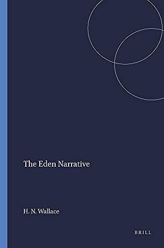 The Eden Narrative (Harvard Semitic Monographs 32): Wallace, Howard N.; Cross, Frank Moore (Series ...