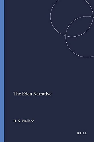 The Eden Narrative (Harvard Semitic Monographs 32)