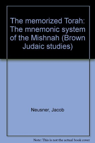 9780891308669: The memorized Torah: The mnemonic system of the Mishnah (Brown Judaic studies)