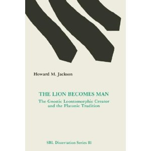 9780891308720: The Lion Becomes Man: The Gnostic Leontomorphic Creator and the Platonic Tradition (SBL Dissertation Series 81)