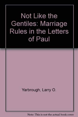 9780891308751: Not Like the Gentiles: Marriage Rules in the Letters of Paul (SBL Dissertation Series 80)