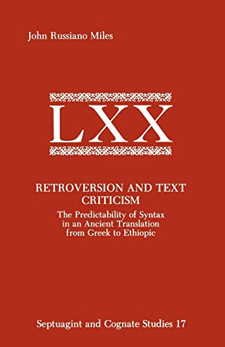 9780891308799: Retroversion and Text Criticism: The Predictability of Syntax in an Ancient Translation from Greek to Ethiopic (Septuagint and Cognate Studies, No. 17)