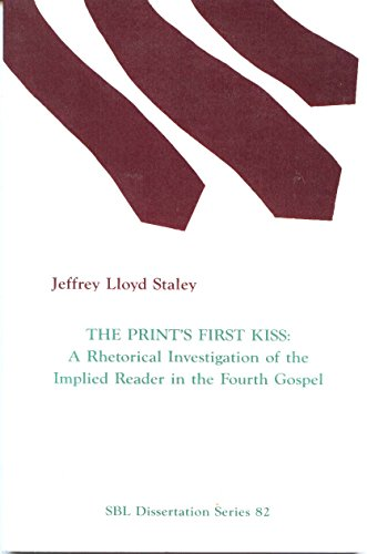9780891309468: The print's first kiss: A rhetorical investigation of the implied reader in the Fourth Gospel (Dissertation series / Society of Biblical literature)