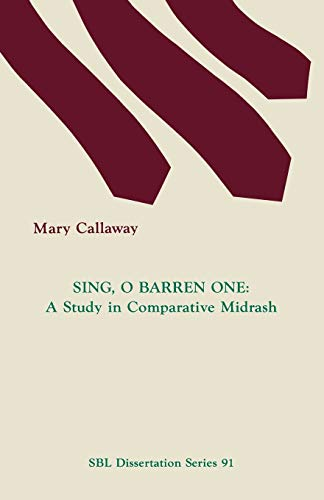 Sing, O Barren One: A Study in Comparative Midrash: Mary Callaway