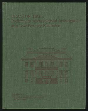 Drayton Hall: Preliminary archaeological investigation at a low country plantation.