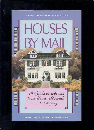 9780891331209: Houses by mail: A guide to houses from Sears, Roebuck and Company