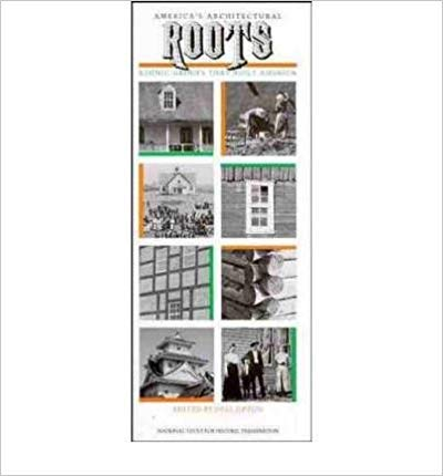 9780891331230: America's architectural roots: Ethnic groups that built America (Building watchers series)