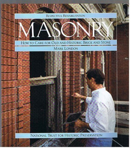 9780891331254: Masonry: How to Care for Old and Historic Brick and Stone (Respectful rehabilitation)