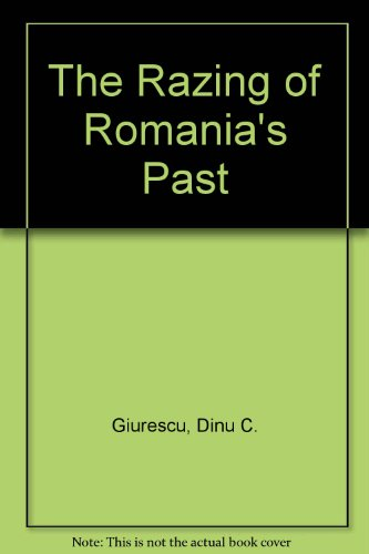9780891331575: The Razing of Romania's Past