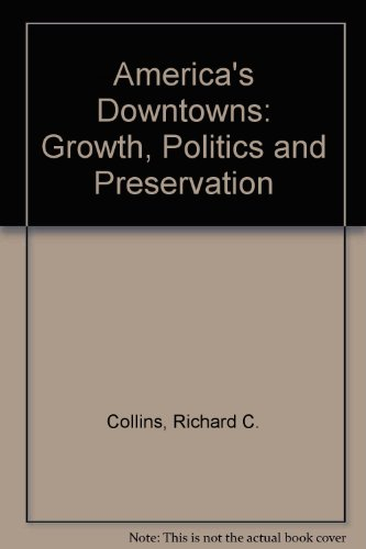 America's Downtowns: Growth, Politics & Preservation