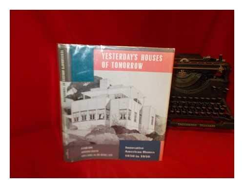 9780891331865: Yesterday's Houses of Tomorrow: Innovative American Homes 1850 to 1950