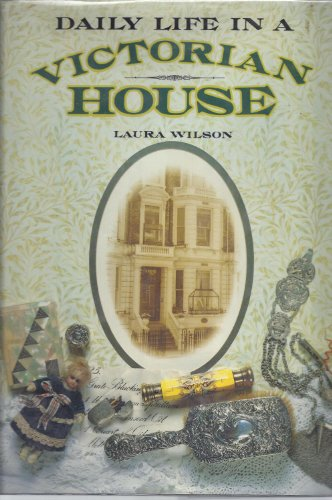 9780891332176: Daily Life in a Victorian House