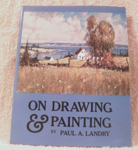 On Drawing and Painting: Landry, Paul A.