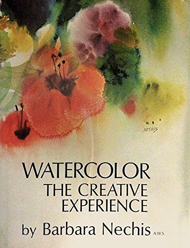 Watercolor The Creative Experience: Nechis, Barbara
