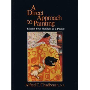 9780891340287: A Direct Approach to Painting: Expand Your Horizons As a Painter