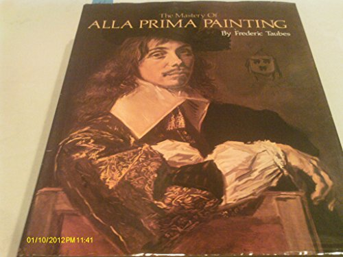 9780891340294: Mastery of Alla Prima Painting