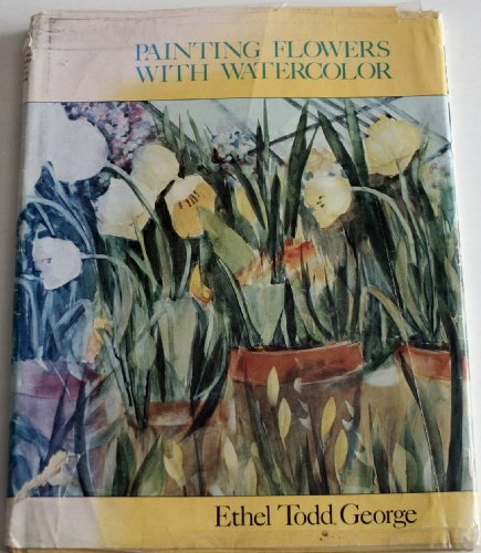 Painting Flowers with Watercolor: Ethel Todd George