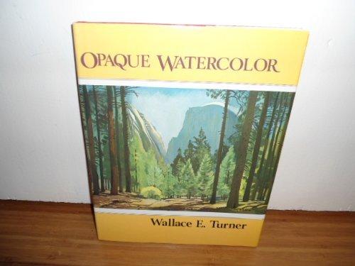 9780891340331: Opaque Watercolor