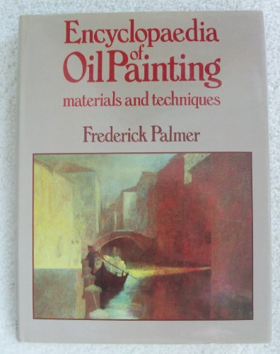 9780891340782: Encyclopedia of Oil Painting: Materials and Techniques