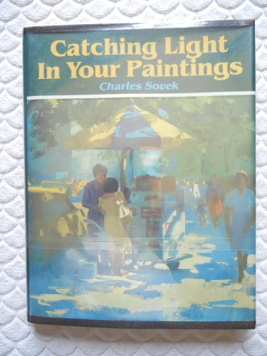 9780891340942: Catching Light in Your Paintings