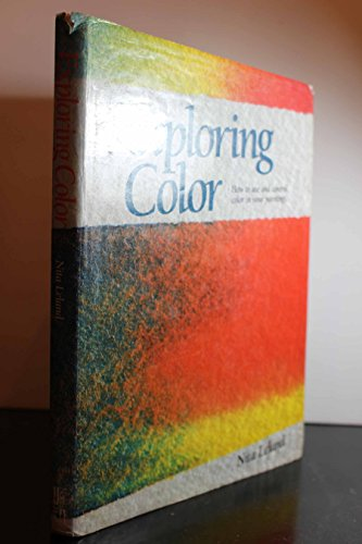 9780891341116: Exploring Color : How to Use and Control Color in Your Paintings