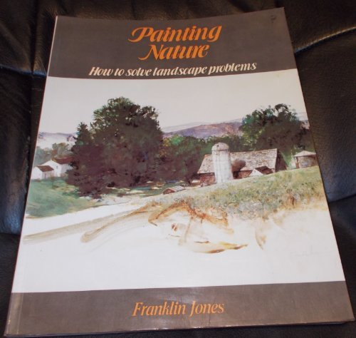 9780891341192: Painting Nature: How to Solve Landscape Problems
