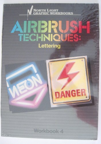 9780891341437: Airbrush Techniques: Lettering Workbook 4 (North Light Graphic Workbooks) (Vol 4)