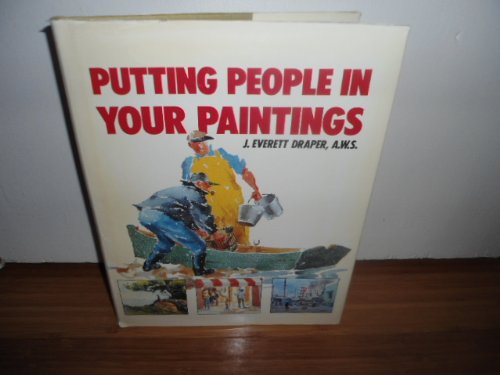 Putting People in Your Paintings: Draper, J. Everett