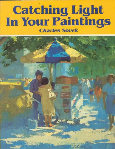 9780891341833: Catching Light in Your Paintings