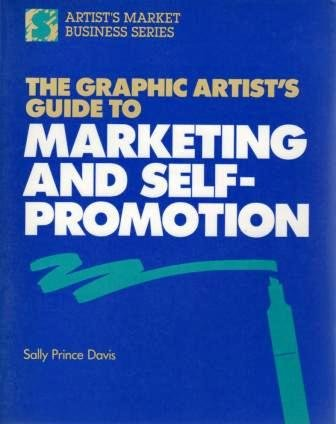9780891341925: The Graphic Artist's Guide to Marketing and Self-promotion (Artist's Market Business)
