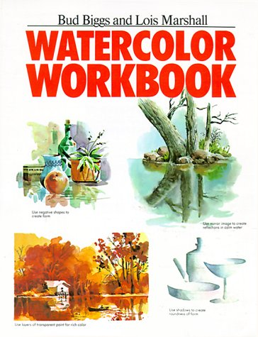 Watercolor Workbook: Bud Biggs; Lois Marshall