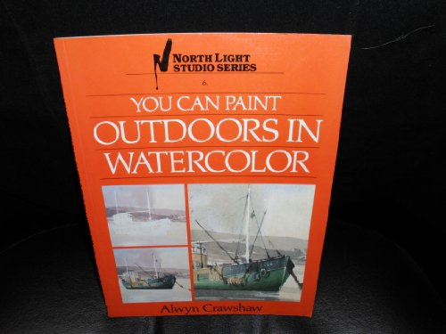 9780891342175: You Can Paint Outdoors in Watercolor (North Light Studio Series)